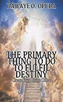 The Primary Thing To Do To Fulfil Destiny: Create Your Divine Office