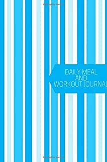 """Daily Meal and Workout Journal: Small Personal Eating and Exercise Book Planner Tracker Dairy Notebook Journal to Track, Log & Monitor Calories, Plan Meals, Set Diet and Exercise Goals for Optimal Healthy Living. Size. 6""""X9"""" With 130 Pages. (Healthy Lifestyle Log)"""