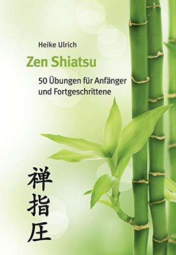 Ulrich, Heike:<br />Zen Shiatsu: 50 Übungen für Anfänger und Fortgeschrittene