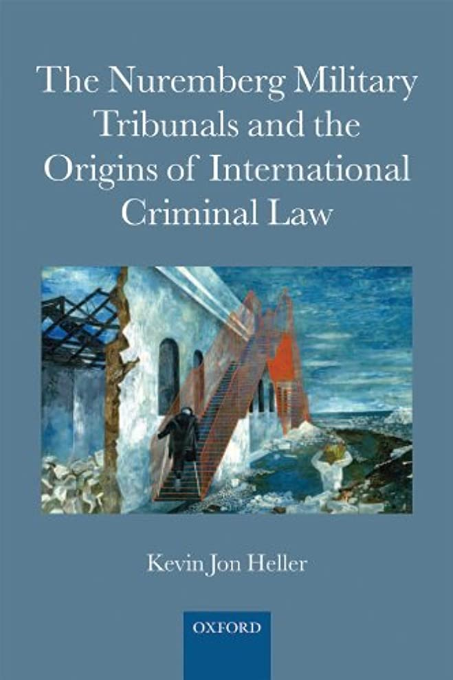 アンデス山脈マネージャーナースThe Nuremberg Military Tribunals and the Origins of International Criminal Law (English Edition)