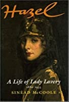Hazel: A Life of Lady Lavery 1880-1935 by SinAcad McCoole(2015-09-01)