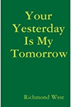 Your Yesterday Is My Tomorrow