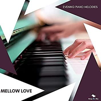 Mellow Love - Evening Piano Melodies
