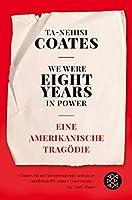 We Were Eight Years in Power: Eine amerikanische Tragoedie