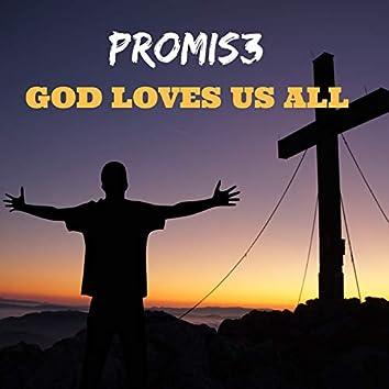 God Loves Us All
