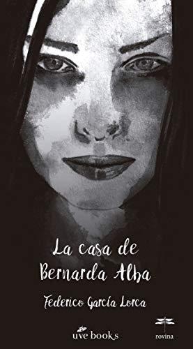 La casa de Bernarda Alba: Drama de mujeres en los pueblos de Espana