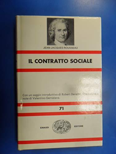 Il contratto sociale. Con un saggio introduttivo di Robert Derathe'. traduzione e note di Valentino Gerratana