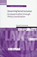 Governing Social Inclusion: Europeanization Through Policy Coordination (Oxford Studies in European Law)