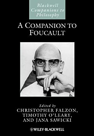 A Companion to Foucault (Blackwell Companions to Philosophy)