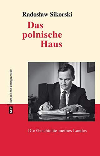 Das polnische Haus: Die Geschichte meines Landes