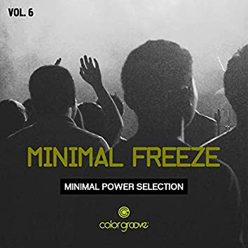 Minimal Freeze, Vol. 6 (Minimal Power Selection)