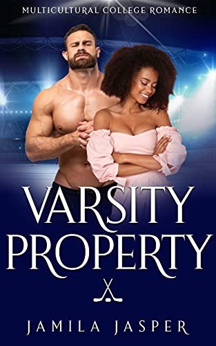 Varsity Property: Enemies-to-Lovers Multicultural Hockey Romance (Laguna Grove Vipers: BWWM Dark College Hockey Romance Book 3) (English Edition)
