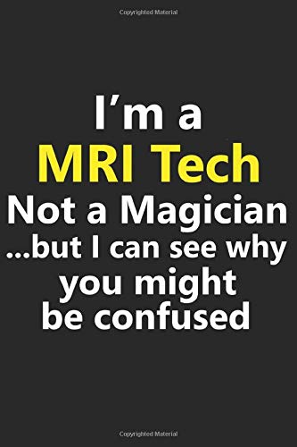 I'm a MRI Tech Not A Magician But I Can See Why You Might Be Confused: Dotted Graph Notebook Paper…
