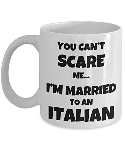 egalo moglie marito italiano, divertente tazza da caffè coppia Italia - Non puoi spaventarmi. Mi sono sposato con. - Regalo di Natale di San Valentino - Tazza da caffè da 11 once Tazza da tè in cerami