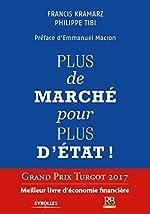 Plus de marché pour plus d'Etat ! Ouvrage a reçu le Grand Prix Turgot 2017, Meilleur livre d'Economie Financière de Francis Kramarz