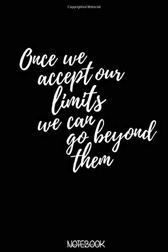 Once we accept our limits we can go beyond them  Notebook: Blank Composition Book, Motivation journal, New Year 2020 Notebook: Lined Notebook / Journal Gift, 110 Pages, 6x9, Soft Cover, Matte Finish
