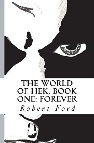 The World of Hek, Book One: : Forever