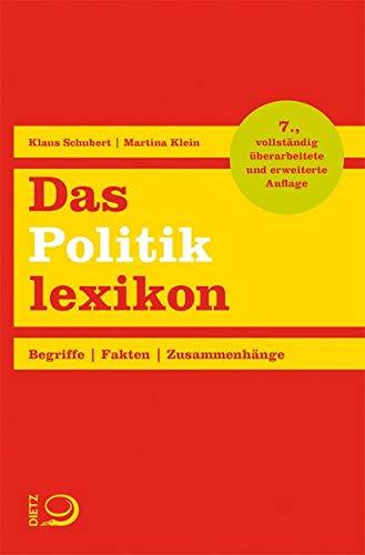 Das Politiklexikon: Begriffe. Fakten. Zusammenhänge.
