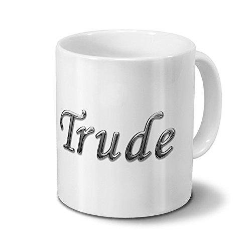 printplanet Tasse mit Namen Trude - Motiv Chrom-Schriftzug - Namenstasse, Kaffeebecher, Mug, Becher, Kaffeetasse - Farbe Weiß