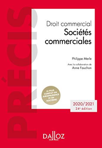 Droit commercial. Sociétés commerciales - 24e ed.: Édition 2020-2021