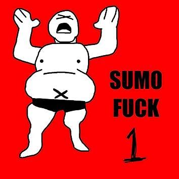 Sumo Fuck One