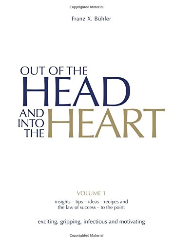 Out of the Head and into the Heart: Volume 1