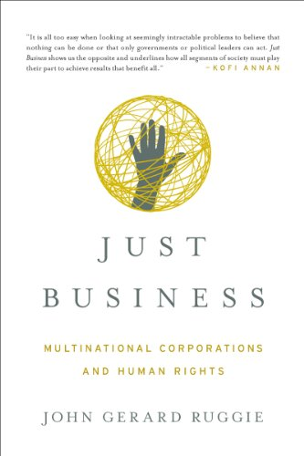 Just Business: Multinational Corporations and Human Rights (Norton Global Ethics)