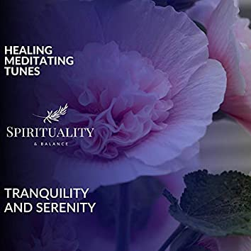Healing Meditating Tunes - Tranquility And Serenity