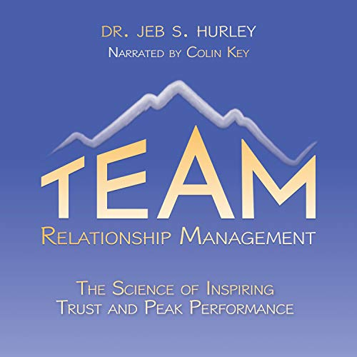Team Relationship Management Audiobook By Dr. Jeb S. Hurley cover art