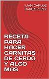 RECETA PARA HACER CARNITAS DE CERDO Y ALGO MAS