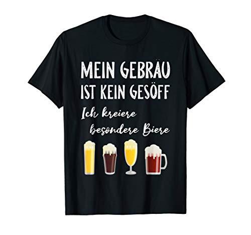 Mein Gebräu ist kein Gesöff Bier Biere Bierbrauer Bierbrauen T-Shirt
