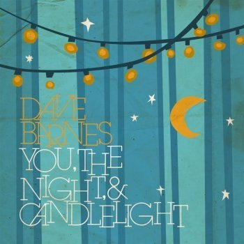 You the Night & Candlelight By Dave Barnes (0001-01-01)