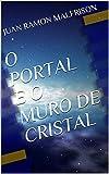 O Portal e o Muro de Cristal (1) (Portuguese Edition)
