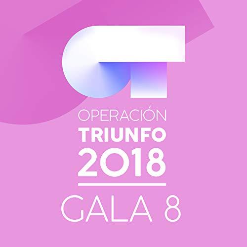 OT Gala 8 (Operación Triunfo 2018)