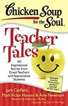 Jack Canfield: Chicken Soup for the Soul : Teacher Tales: 101 Inspirational Stories from Great Teachers and Appreciative Students (Paperback); 2010 Edition