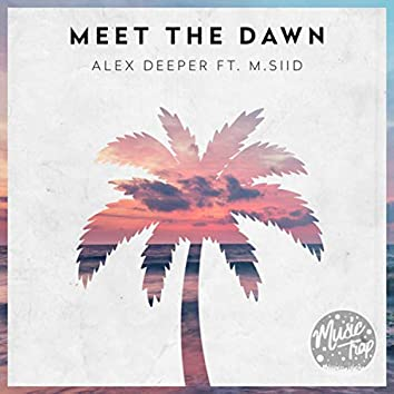 Meet the Dawn