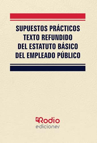 Supuestos Prácticos Texto Refundido del Estatuto Básico del Empleado Público