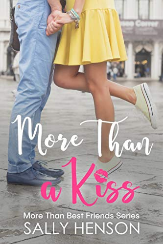 More Than A Kiss: A Sweet, Small Town, Best Friends Romance (More Than Best Friends Book 1)
