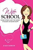 Wife School: Where Women Learn the Secrets of Making Husbands Happy (Genie Trilogy Series Book 1) (English Edition)