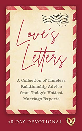 Love's Letters: A Collection of Timeless Relationship Advice from Today's Hottest Marriage Experts (English Edition)