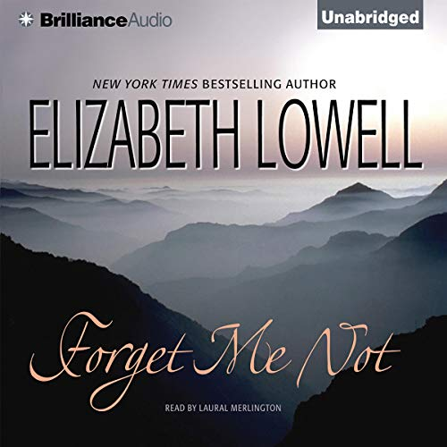 Forget Me Not                   By:                                                                                                                                 Elizabeth Lowell                               Narrated by:                                                                                                                                 Laural Merlington                      Length: 7 hrs and 53 mins     29 ratings     Overall 3.6