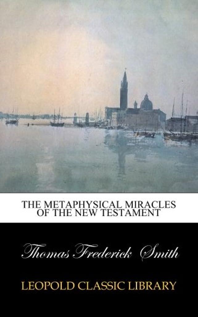 増強するふさわしい勢いThe metaphysical miracles of the New Testament