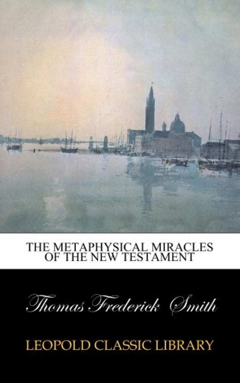 ペイント指導する嫌なThe metaphysical miracles of the New Testament