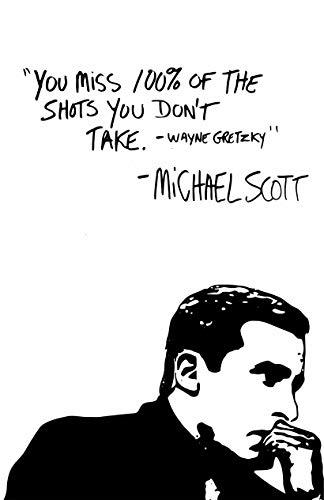 Desiderata Gallery 31 x 43 cm Michael Scott Motivational Office Poster Wayne Gretzky Zitat You Miss 100% of The Shots You Don't Take. Nur Druck