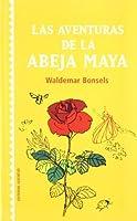 Las aventuras de la abeja maya/ The Adventures of Maya The Bee (Coleccion Juventud)