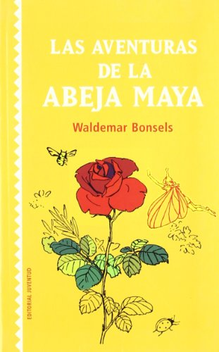 Las aventuras de la abeja maya/ The Adventures of Maya The Bee