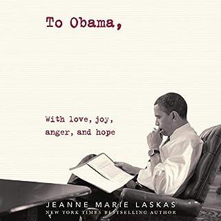 To Obama     A Diary of a Nation              Autor:                                                                                                                                 Jeanne Marie Laskas                               Sprecher:                                                                                                                                 Jeanne Marie Laskas,                                                                                        Sullivan Jones,                                                                                        full cast                      Spieldauer: 12 Std. und 21 Min.     1 Bewertung     Gesamt 5,0