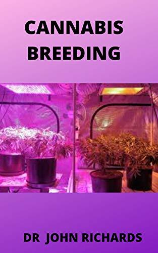 CANNABIS BREEDING: Basic to Advanced Marijuana Propagation