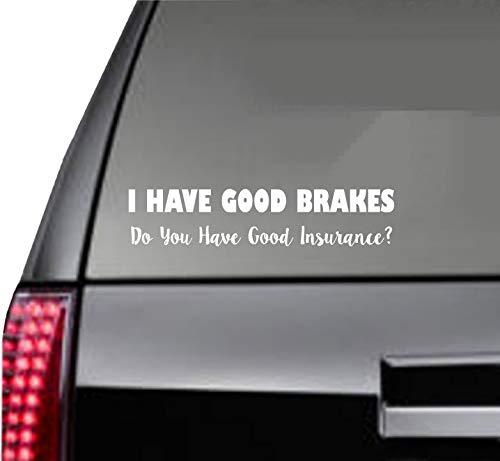 Ik heb goede remmen, heb je een goede verzekering auto Decal