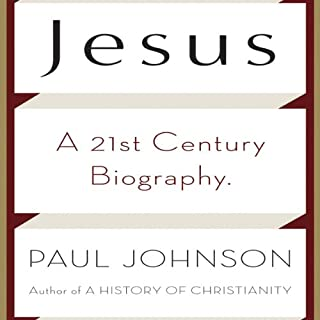 Jesus     A Biography, from a Believer              By:                                                                                                                                 Paul Johnson                               Narrated by:                                                                                                                                 Ralph Cosham                      Length: 4 hrs and 57 mins     56 ratings     Overall 4.5